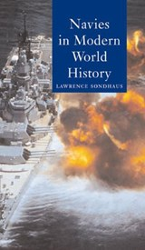 Navies in Modern World History | Lawrence Sondhaus |