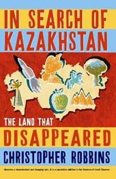 In Search of Kazakhstan