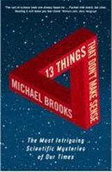 13 Things That Don't Make Sense | Michael Brooks |