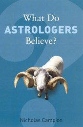 What Do Astrologers Believe? | Nicholas Campion |