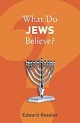 What Do Jews Believe? | Edward Kessler |