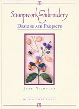 Stumpwork Embroidery Designs and Projects | Jane Nicholas |