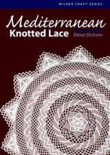 Mediterranean Knotted Lace | Elena Dickson |