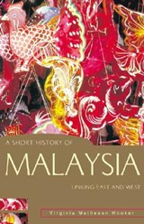 A Short History of Malaysia | Virginia Matheson Hooker |