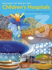Designing the World's Best Children's Hospital