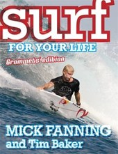 Surf for Your Life | Mick Fanning |