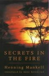 Secrets in the Fire | Henning Mankell |