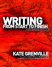 Writing from Start to Finish | Kate Grenville |