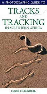 Photographic Guide to Tracks and Tracking in Southern Africa | C Walker |
