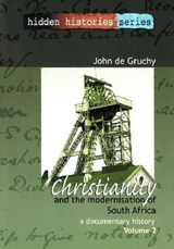 Christianity and the Modernisation of South Africa, 1867-1936 | John W. De Gruchy |