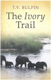 The Ivory Trail | Thomas Victor Bulpin |