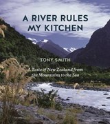 A River Rules My Kitchen | Tony Smith |