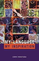 My Language, My Inspiration | Chris Winitana |