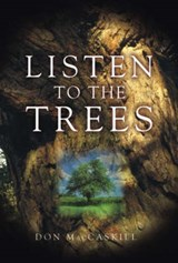 Listen to the Trees | Don Maccaskill |
