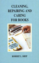 Cleaning, Repairing and Caring for Books | Robert L Shep |
