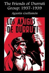 The Friends of Durruti Group | Augustin Guillamon |