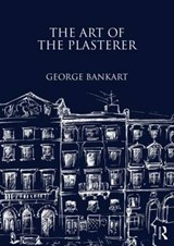 The Art of the Plasterer | George Bankart |