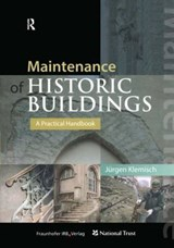 Maintenance of Historic Buildings: A Practical Handbook | Jurgen Klemisch |