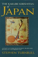 The Kakure Kirishitan of Japan | Stephen R. Turnbull |