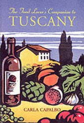 Food Lover's Companion to Tuscany | Carla Capalbo |