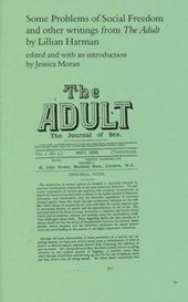 Some Problems of Social Freedom and Other Writings from The Adult