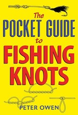 Pocket Guide to Fishing Knots | Peter Owen |