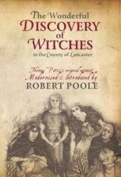 The Wonderful Discovery of Witches in the County of Lancaster | Robert Poole |