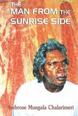 Man from the Sunrise Side | Ambrose Mungala Chalarimeri |