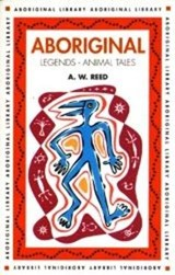 Aboriginal Legends - Animal Tales | A. W. Reed |