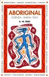 Aboriginal Legends - Animal Tales