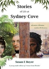 Stories of Life at Sydney Cove | Susan E. Boyer |