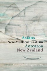 Asians and the New Multiculturalism in Aotearoa New Zealand |  |