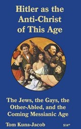 Hitler as the Anti-Christ of This Age | Kuna-Jacob, Bsfs Ma, Thomas J. |