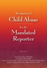 Recognition of Child Abuse for the Mandated Reporter | Giardino, Angelo P., M.D., Ph.D. |