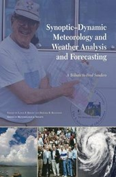 Synoptic-Dynamic Meteorology and Weather Analysis and Forecasting - A Tribute to Fred Sanders