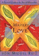 The Mastery of Love | Ruiz, Miguel ; Mills, Janet |