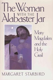 The Woman With the Alabaster Jar | Margaret Starbird |
