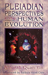 Pleiadian Perspectives on Human Evolution | Amorah Quan Yin |