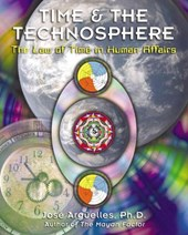 Time and the Technosphere | Jose Arguelles |