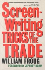 Screenwriting Tricks of the Trade | William Froug |