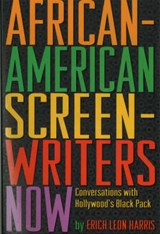 African-American Screen-Writers Now | Erich Leon Harris |