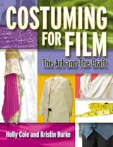 Costuming For Film | Cole, Holly ; Burke, Kristin |