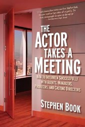 The Actor Takes a Meeting | Stephen Book |