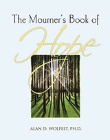 The Mourner's Book of Hope | Wolfelt, Alan D., Ph.D. |