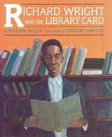 Richard Wright and the Library Card | William Miller |