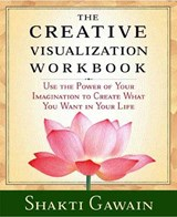 The Creative Visualization Workbook | Shakti Gawain |