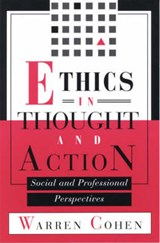 Ethics in Thought and Action | Warren Cohen |