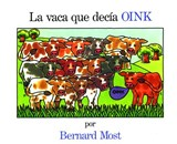 LA Vaca Que Decia Oink/the Cow That Went Oink | Bernard Most |