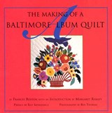 The Making of a Baltimore Album Quilt | Frances Benton |