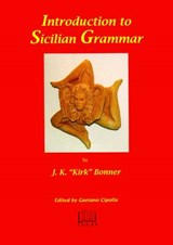 Introduction to Sicilian Grammar | Bonner, J. K. ; Menighetti, Romolo |